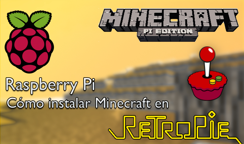 Raspberry Pi, cómo instalar Minecraft en RetroPie