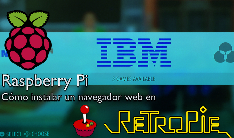 Raspberry Pi, cómo instalar un navegador web en RetroPie